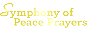 Symphony of Peace Prayers | a global celebration of harmony and oneness